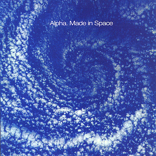 Play & Download Made in Space by Alpha | Napster