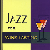 Play & Download Jazz for Wine Tasting by Jazz for Wine Tasting | Napster
