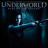 Underworld: Rise of the Lycans (Original Score by Paul Haslinger) by Various Artists
