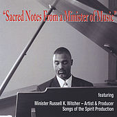 Play & Download Sacred Notes From a Minister of Music by Minister Russell K. Witcher | Napster