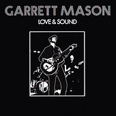Love & Sound by Garrett Mason