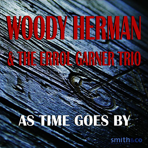 As Time Goes By by Woody Herman