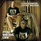 2 Man Wrecking Crew by Cedric Burnside