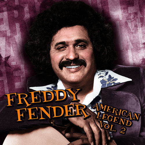 Play & Download American Legend, Volume 2 by Freddy Fender | Napster