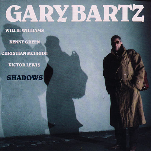 Play & Download Shadows by Gary Bartz | Napster