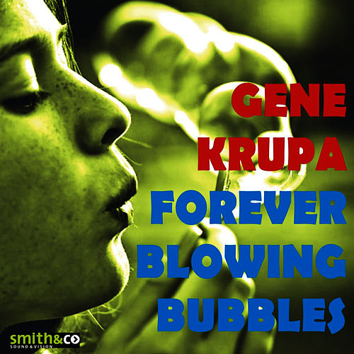 Play & Download Forever Blowing Bubbles by Gene Krupa | Napster