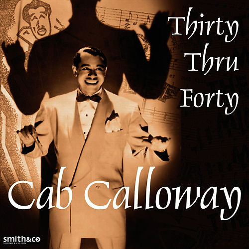 Play & Download Cab Calloway - Thirty Thru Forty by Cab Calloway | Napster