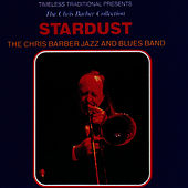 Stardust von Chris Barber Jazz And Blues Band