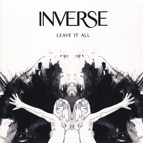 Leave It All by Inverse