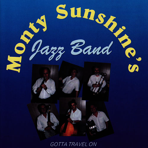 Play & Download Gotta Travel On by Monty Sunshine's Jazzband | Napster