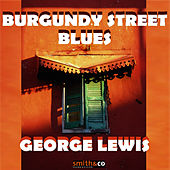 Play & Download Burgundy Street Blues by George Lewis | Napster