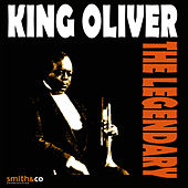 Play & Download The Legendary King Oliver by King Oliver | Napster