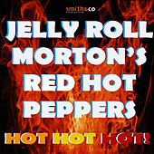 Play & Download Hot Hot Hot! by Jelly Roll Morton | Napster