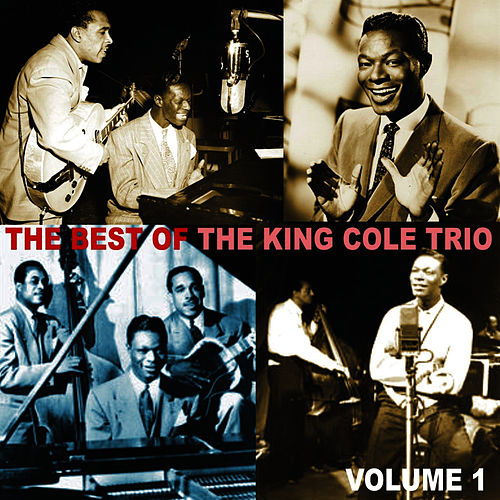 Play & Download The Best of the King Cole Trio, Volume 1 by Nat King Cole | Napster