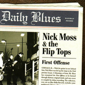 Play & Download First Offense by Nick Moss & The Flip Tops | Napster