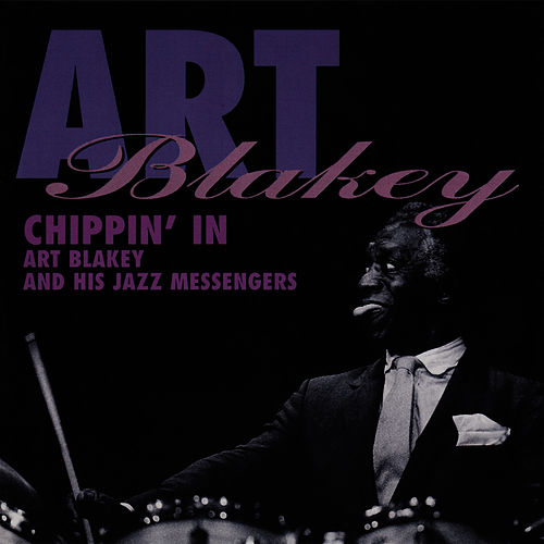 Play & Download Chippin' In by Art Blakey | Napster