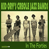 Play & Download In the Forties by Kid Ory | Napster