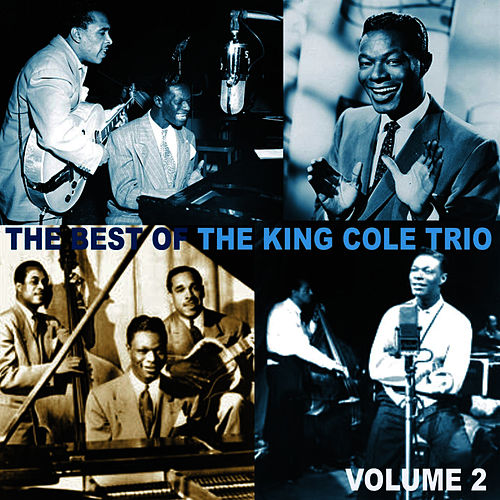 Play & Download The Best of the King Cole Trio, Volume 2 by Nat King Cole | Napster