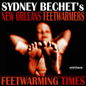 Feetwarming Times by Sydney Bechet