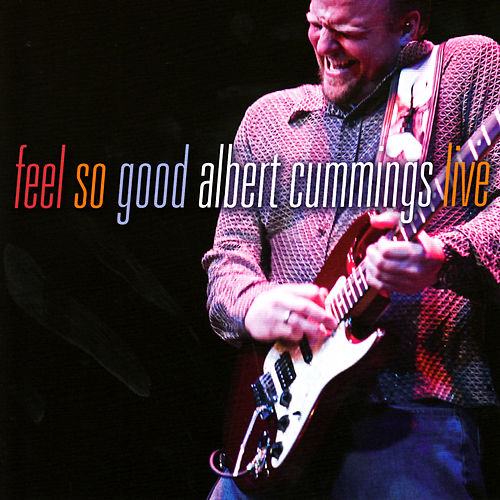 Play & Download Feel So Good by Albert Cummings | Napster