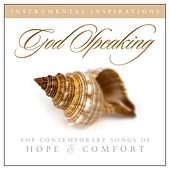 Play & Download God Speaking: Songs of Hope & Comfort by Instrumental Inspirations | Napster