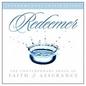 Play & Download Redeemer: Songs Of Faith & Assurance by Instrumental Inspirations | Napster