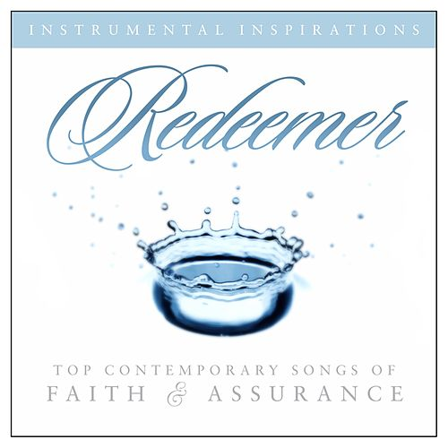 Redeemer: Songs Of Faith & Assurance by Instrumental Inspirations