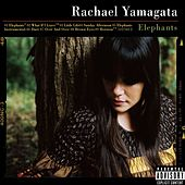 Elephants...Teeth Sinking Into Heart von Rachael Yamagata