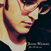 How We Became by Jeremy Warmsley