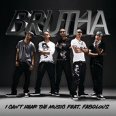 Play & Download I Can't Hear The Music by Brutha | Napster