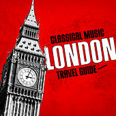 Classical Music Travel Guide: London von Various Artists