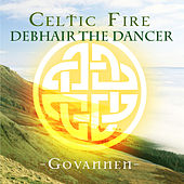 Play & Download Celtic Fire - Debhair the Dancer by Govannen | Napster