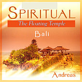 Play & Download Spiritual Bali - The Floating Temple by Andreas | Napster
