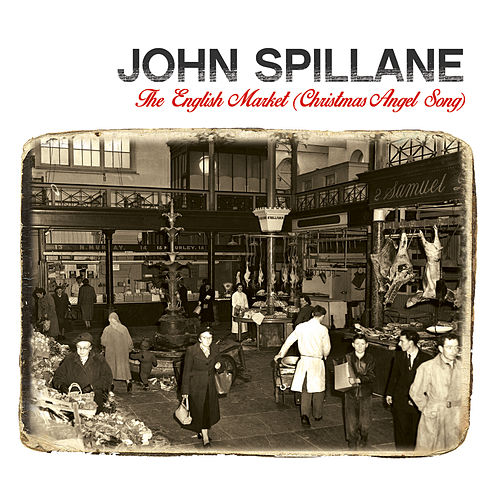 The English Market (Christmas Angel Song) (Single) by John Spillane