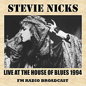 Live at the House of Blues 1994 (FMRadio Broadcast) von Stevie Nicks