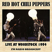 Live at Woodstock 1994 (FM Radio Broadcast) von Red Hot Chili Peppers