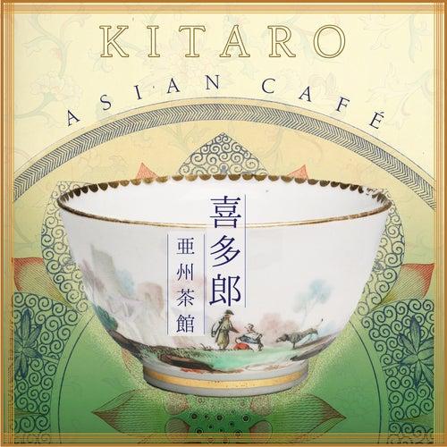 Asian Café by Kitaro