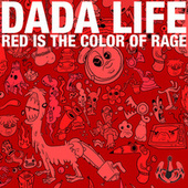 Red Is The Color Of Rage by Dada Life
