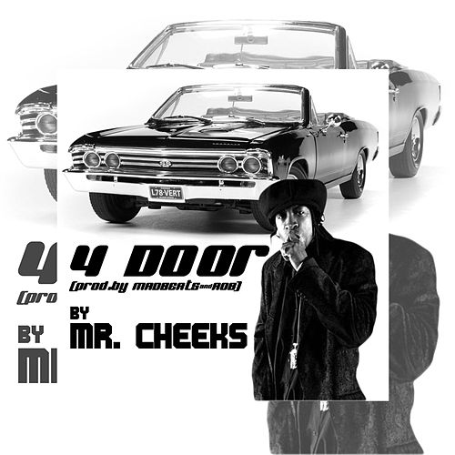 Play & Download 4 Door - Single by Mr. Cheeks | Napster