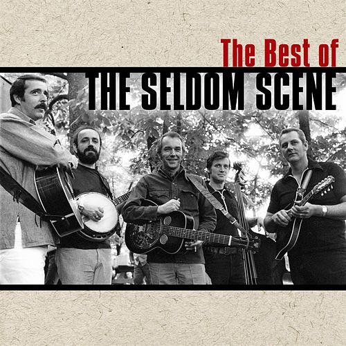 Play & Download The Best Of The Seldom Scene by The Seldom Scene | Napster