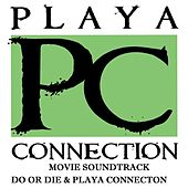 Play & Download Playa Connection (Movie Soundtrack) by Do or Die | Napster