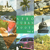 Afro Cuban Roots, Vol. 6: Havana After Hours by Various Artists