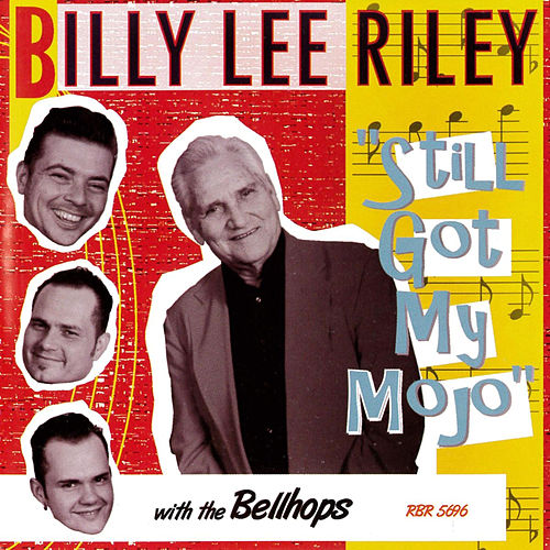 Still Got My Mojo (with The Bellhops) by Billy Lee Riley
