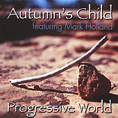 Play & Download Progressive World by Autumn's Child | Napster