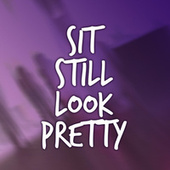 Play & Download Sit Still Look Pretty by Various Artists | Napster