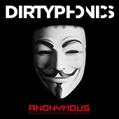 Play & Download Anonymous by Dirtyphonics | Napster