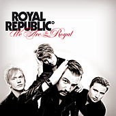 Play & Download We Are the Royal by Royal Republic | Napster