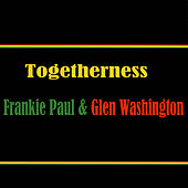 Play & Download Togetherness Frankie Paul & Glen Washington by Various Artists | Napster