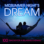 Play & Download Midsummer Night's Dream: 100 Tracks for a Relaxing Evening by Various Artists | Napster