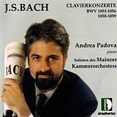 Play & Download J.S. Bach: Clavierkonzerte, BWV 1053, 1056, 1058 and 1059 by Andrea Padova | Napster